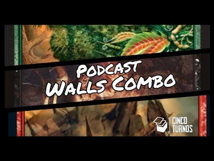 Podcast 5T #04: Walls Combo