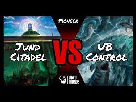 Pioneer: Jund Citadel x UB Control