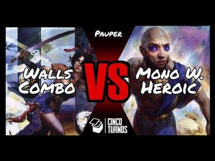 Pauper: Walls Combo x Mono White Heroic