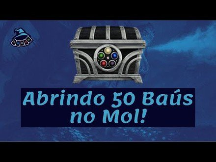 Abrindo 50 baús na Mol!! (parte 2)