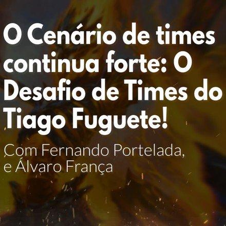 HM 75 - O Cenário de Times continua forte: O Desafio de Times do Fuguete!