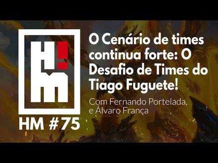 ? HM 75 - O Cenário de Times continua forte: O Desafio de Times do Fuguete!