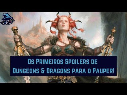 Os Primeiros Spoilers de D&D para o Pauper!