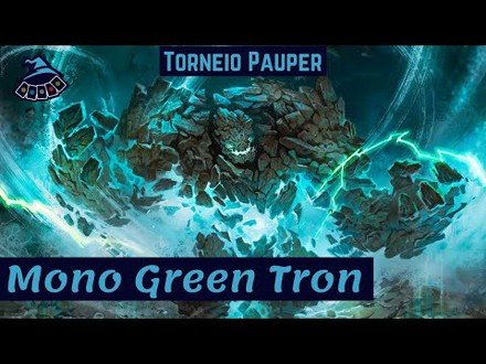 (TORNEIO PAUPER) Mono Green Tron!
