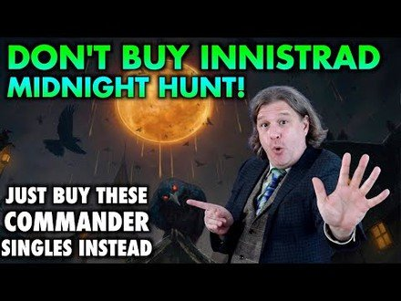 Don't Buy Innistrad Midnight Hunt! Just Buy These Commander Cards Instead | Magic: The Gathering