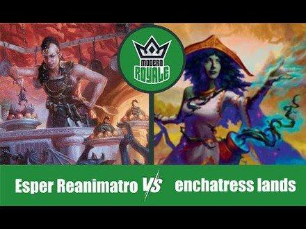 MODERN | Decks: Esper Reanimator VS enchantress lands - Modern Royale 5.05