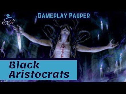 (GAMEPLAY PAUPER) Black Aristocrats!