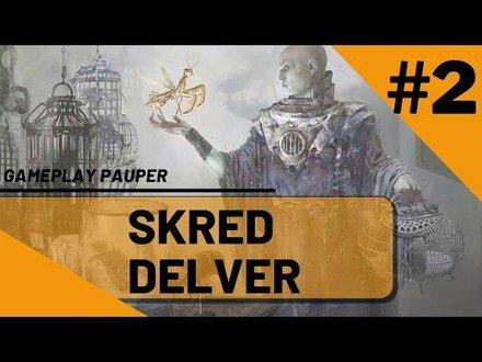 PARTE FINAL DO SKRED DELVER! Analisando partidas e conclusões [GAMEPLAY PAUPER 2021]