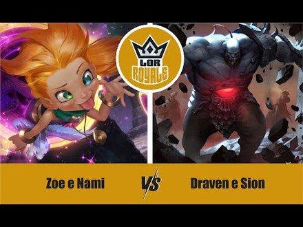 LOR l Zoe e Nami VS Draven e Sion - LOR Royale 1.02