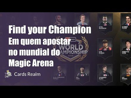 Find your Champion: Em quem apostar no mundial do Magic Arena