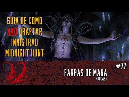 GUIA DE COMO NAO DRAFTAR MID - FARPAS DE MANA #77
