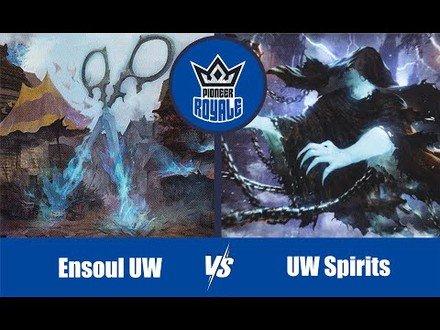 PIONEER   Decks: Ensoul UW VS UW Spirits - Pioneer Royale 6.08