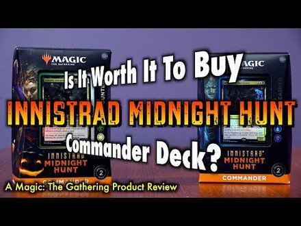 Is It Worth It To Buy An Innistrad Midnight Hunt Commander Deck | Magic The Gathering Product Review