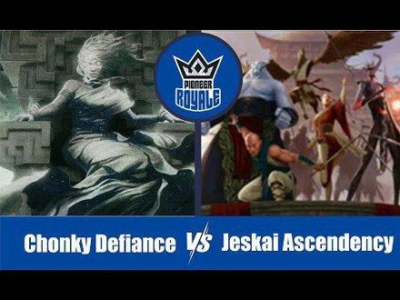 PIONEER | Decks: Chonky Defiance VS Jeskai Ascendency - Pioneer Royale 7.02