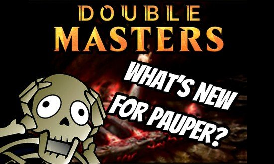 Double Masters - What's new for Pauper?