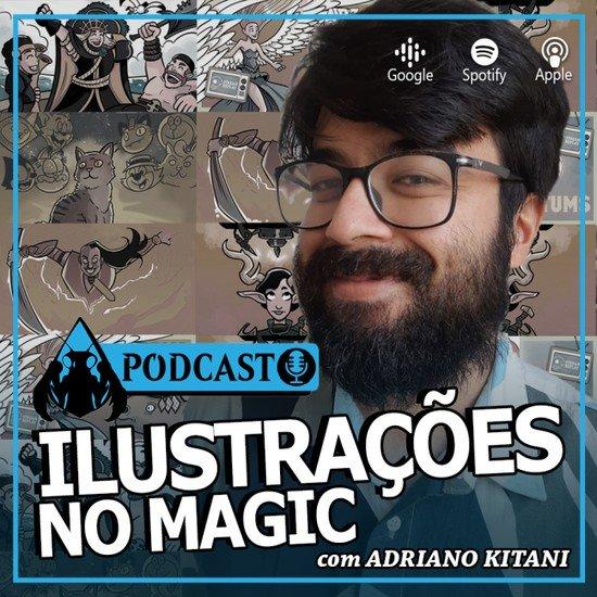 Podcast Ilustrações no Magic com Adriano Kitani