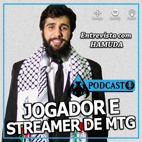 Podcast - Entrevista com o Jogador e Streamer de Magic: Hamuda